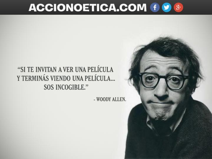 Woody Allen Y Una Frase De Película Acción Noética