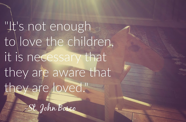 St. John Bosco Quote, Love the Children quote