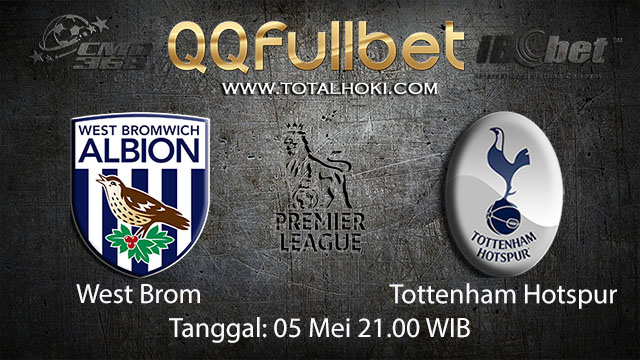 BOLA88 - PREDIKSI TARUHAN BOLA WEST BROM VS TOTTENHAM HOTSPUR 5 MEI 2018 ( ENGLISH PREMIER LEAGUE )