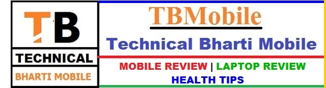 Technical bharti mobile - Mobile-review, Laptop review, Health tips