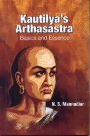 kautilya s arthasastra statecraft The arthashastra is an ancient indian treatise on statecraft, economic policy and military trategy authored by chanakya (350-283 bce) chanakya, also known as kautilya or vishnugupta, was an adviser and a prime minister to the first maurya emperor chandragupta, and architect of his rise to power.