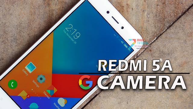 Bisa Install Google Camera di Xiaomi Redmi 5A? Bisa Banget: Ini Tutorial Cara Installnya!