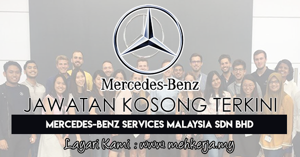 Jawatan Kosong Terkini 2018 di Mercedes-Benz Services Malaysia Sdn Bhd