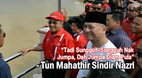 Tadi Sungguh-Sungguh Nak Jumpa, Dah Jumpa Diam Pula - Tun Mahathir Sindir Nazri