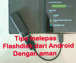 Tips Melepas Flashdisk secara Aman dari HP android