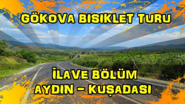 2017/05/17 Gökova Bisiklet Turu 4. Bölüm (Aydın - Kuşadası)