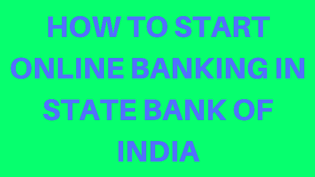how to start online banking in sbi