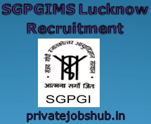 SGPGIMS Lucknow Recruitment