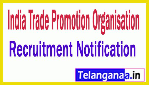 India Trade Promotion Organisation ITPO Recruitment Notification