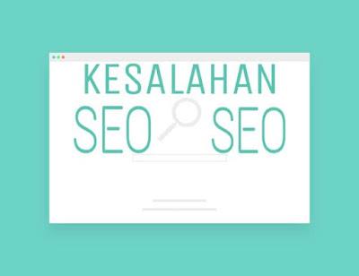 kesalahan blogger tentang seo yang wajib di perbaiki