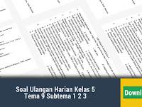 Soal Ulangan Harian Kelas 5 Tema 9 Subtema 1 2 3 K13 Revisi 2017