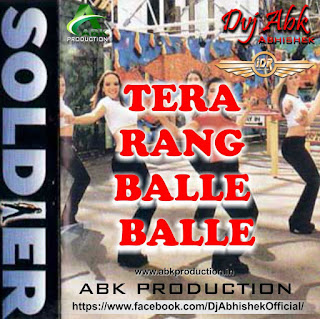 Tera-Rang-Bale-Bale-Soldier-Abk-production-mix-retro-rewind-indiandjremix