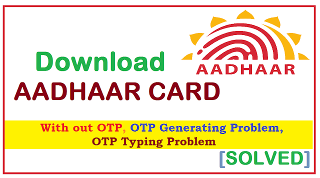 [SOLVED] Aadhaar Card OTP Problem | Download & get aadhaar card with out any problem now