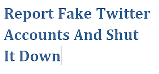 Report Fake Twitter Accounts And Shut It Down