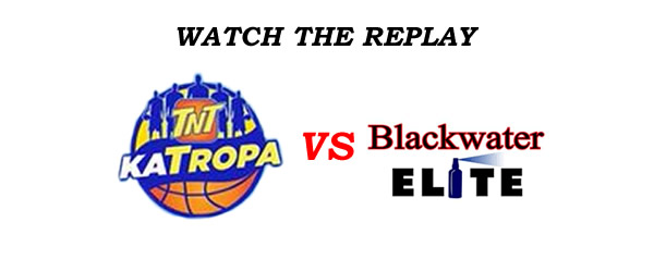 List of Replay Videos TNT Katropa vs Blackwater @ Smart Araneta Coliseum August 13, 2016