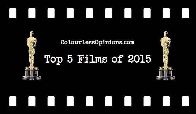 ColourlessOpinions.com Top 10 Films of 2015