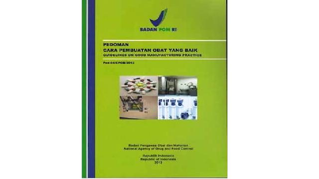 Pedoman dan Aspek Cara Pembuatan Obat Yang Baik  Pedoman dan Aspek Cara Pembuatan Obat Yang Baik (CPOB)
