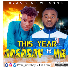 MUSIC: Nasaboy ft HB - This Year