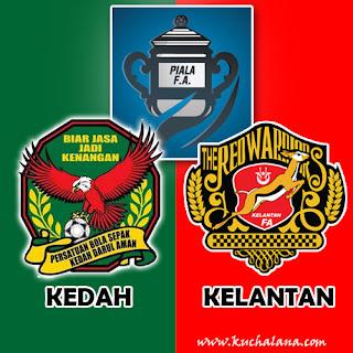 Piala FA 2016 Preview : Kedah Vs Kelantan