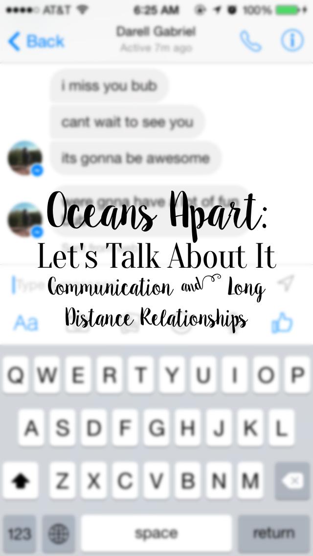Oceans Apart: Let's Talk About It (Communication & Long Distance