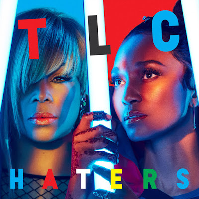 TLC Unveil New Single 'Haters'