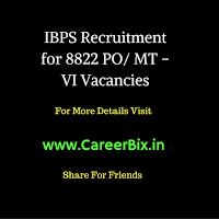 IBPS Recruitment for 8822 PO/ MT – VI Vacancies