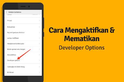 Cara Mengaktifkan & Menghilangkan Developer Options (Opsi Pengembang) Di Semua Android