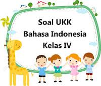 Soal UKK Bahasa Indonesia Kelas 4 dan Kunci Jawaban