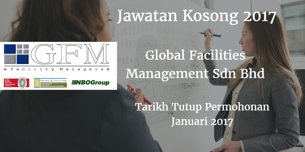 Jawatan Kosong Global Facilities Management Sdn Bhd Januari 2017