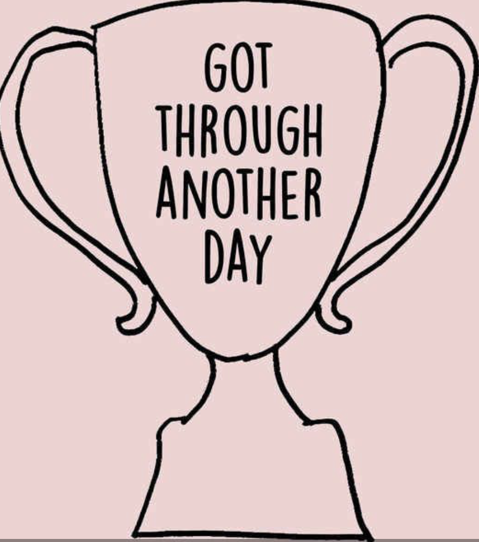 made it through another day award