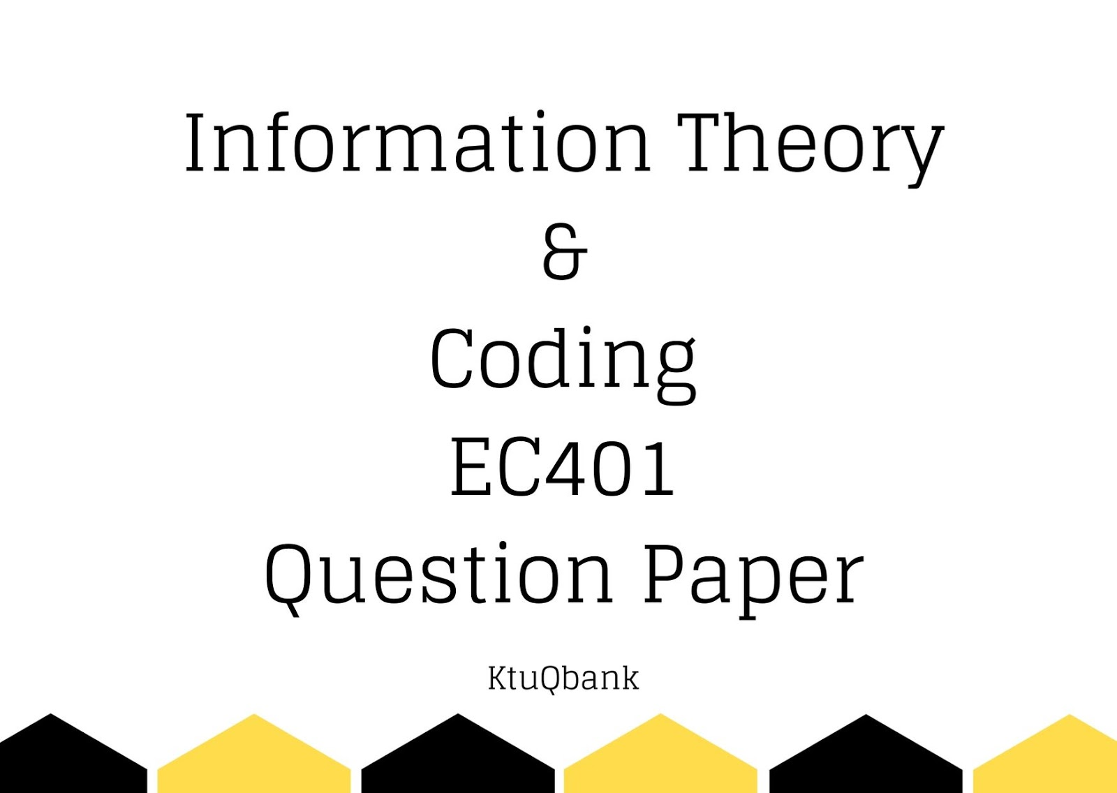 Information Theory & Coding | EC401 | Question Papers (2015 batch)