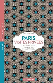"""Paris """"Visites Privées"""" de Valérie Appert"""