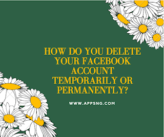 How do you delete your Facebook account temporarily or permanently?