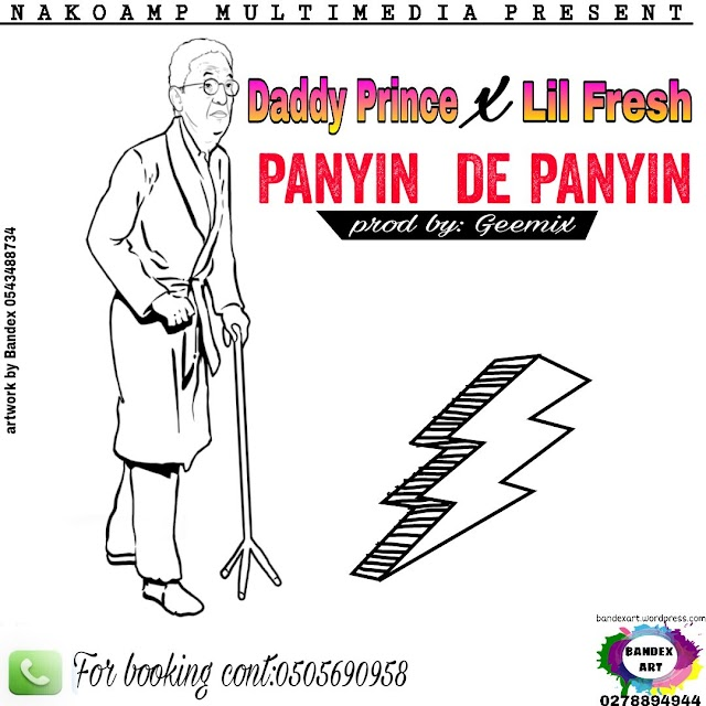 Daddy Prince ft Lil Fresh- Panyin De Panyin