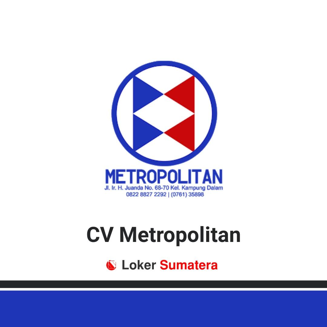 Lowongan Kerja Terbaru CV Metropolitan Pekanbaru Januari 2020 sebagai Accounting dan Driver. Lamaran diterima paling lambat 25 Januari 2020