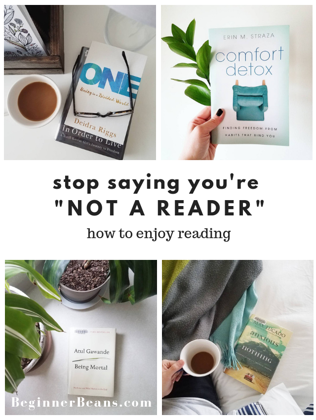 "Stop saying you're ""not a reader."" How to find books you like and actually enjoy reading."
