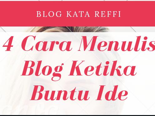 4 Cara Menulis Blog Ketika Buntu Ide