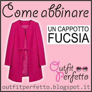 Come abbinare un CAPPOTTO FUCSIA (outfit Autunno/Inverno)
