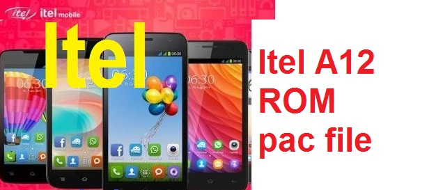Download Itel A12 ROm firmware pac file 100% working and tested