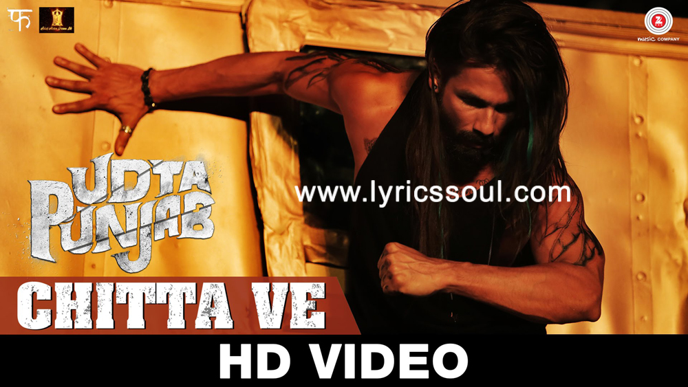 The Chitta Ve lyrics from 'Udta Punjab', The song has been sung by Shahid Mallya, Babu Haabi, Bhanu Pratap. featuring Shahid Kapoor, Alia Bhatt, Kareena Kapoor, Diljit Dosanjh. The music has been composed by Amit Trivedi, , . The lyrics of Chitta Ve has been penned by Shellee