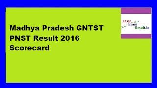 Madhya Pradesh GNTST PNST Result 2016 Scorecard