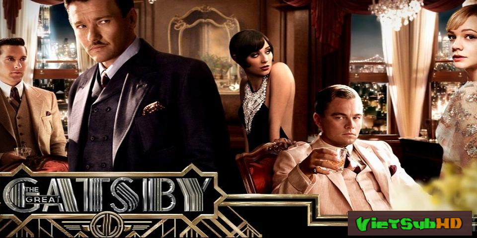 Phim Đại Gia Gatsby (gatsby Vĩ Đại) VietSub HD | The Great Gatsby 2013