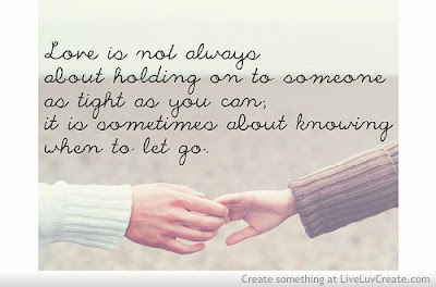 short inspirational quotes: Love in not always about holding on to someone as tight as you can; it is sometimes about knowing when to let go.