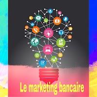 Définition et spécificités du marketing bancaire