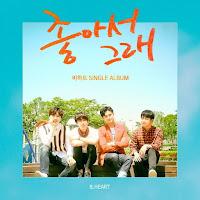 Download Lagu Mp3, MV, Lyrics B.HEART - 좋아서 그래 (Feat.YOLO)