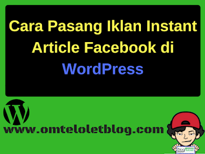 Cara Pasang Iklan Instant Article Facebook di WordPress