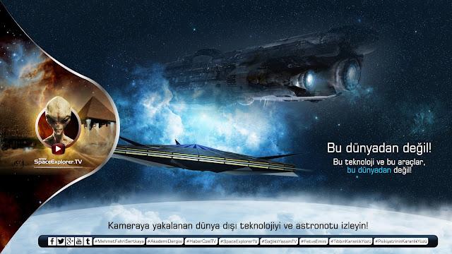 Gerçek UFO görüntüleri, UFO, UFO'lar gerçek mi?, Uzaylı, Uzaylılar da insan mı?, Videolar, dünya dışı teknoloji, Space Explorer,