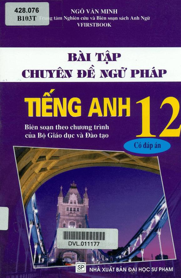 Bài Tập Chuyên Đề Ngữ Pháp Tiếng Anh 12 Có Đáp Án - Ngô Văn Minh