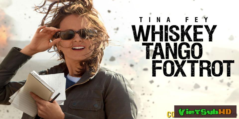 Phim Phóng Viên Chiến Trường VietSub HD | Whiskey Tango Foxtrot 2016