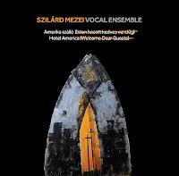 Szilárd Mezei Vocal Ensemble - Hotel America